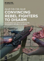 Couverture de l'étude du Pr. Udo Jacob « Convincing rebel fighters to disarm ». © De Gruyter